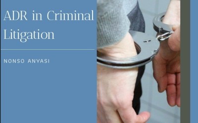 ADR In Criminal Litigation: An Abomination Or Necessary Evil   Nonso Nonso Anyasi