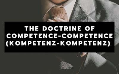 A Review of the Doctrine of Competence- Competence | Chinedu Nwobodo
