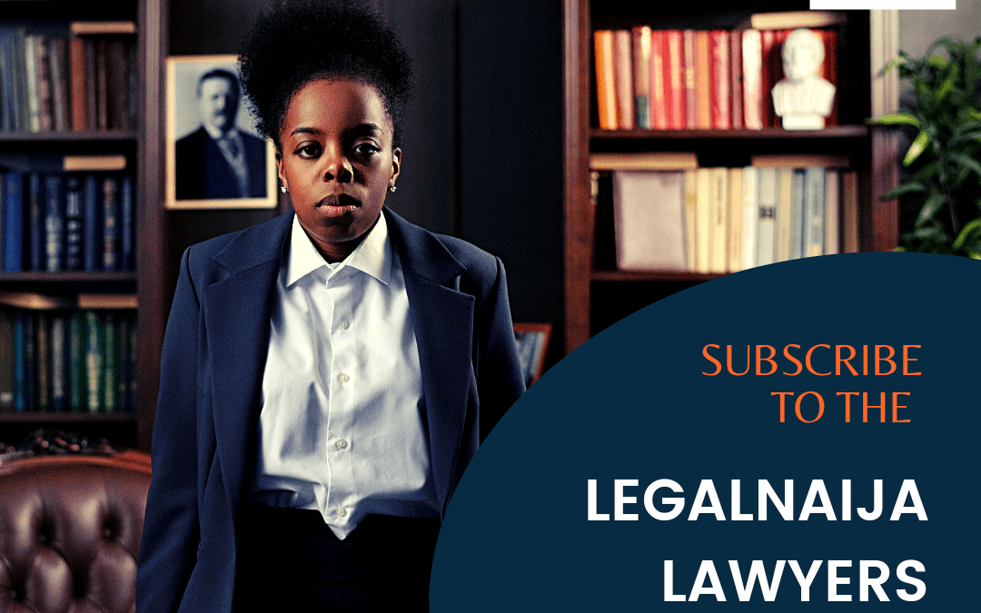 Subscribe To The Legalnaija Lawyers Directory
