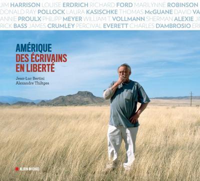 """Réédition de """"Amérique, des écrivains en liberté"""" aux éditions Albin Michel (1ère édition : septembre 2016)"""