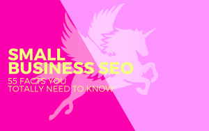 Small business SEO: Fifty-five facts you totally need to know