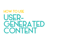 How to use user-generated content on social media