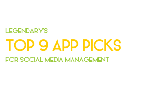Legendary's top nine app picks for social media management