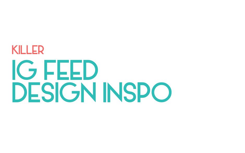 Killer design inspo for your Instagram feed