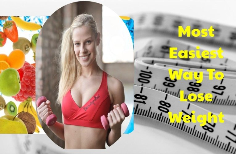 Most Easiest Way To Lose Weight