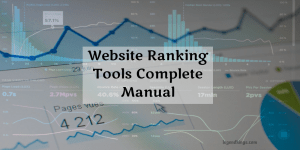 Website Ranking Tools Complete Manual will teach you how to rank on google and the recommended tools to rank properly.