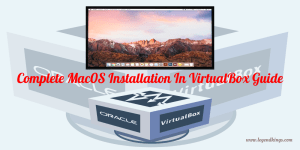 Complete Mac0S Installation In VirtualBox Guide