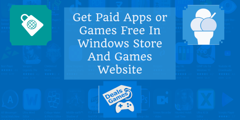 Get Paid Apps Or Games Free In Windows Store And Games Website
