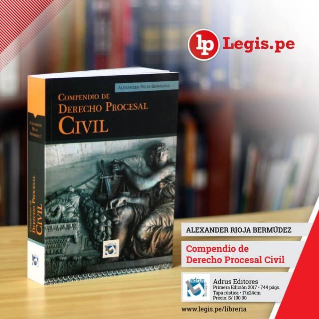 «Compendio de Derecho Procesal Civil» de Alexander Rioja Bermúdez