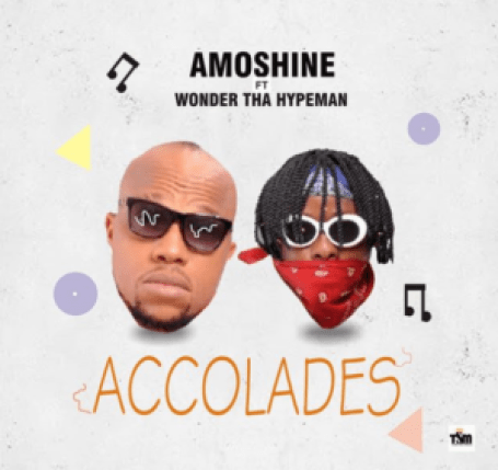 Amoshine feat. Wonda Tha Hypeman - Accolades