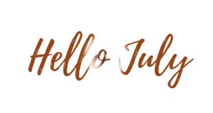 Hello July! Happy New Month Legit Fam