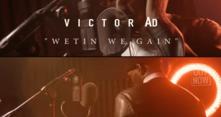 VIDEO: Victor Ad - Wetin We Gain