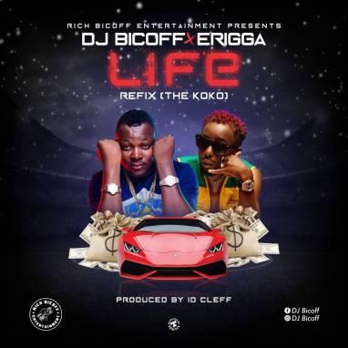 DJ Bicoff x Erigga - Life Refix (The Koko)