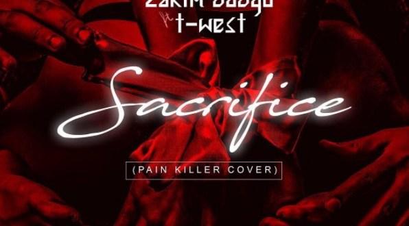 Zakim Odogu - Sacrifice ft Twest