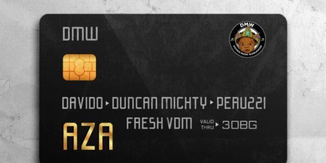 DMW ft. Davido x Duncan Mighty x Peruzzi – AZA