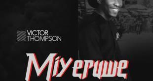 Victor Thompson - Miyeruwe