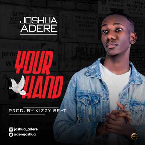 Joshua Adere - Your Hand