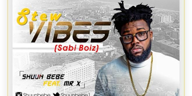Shuun Bebe - Stew Vibes (Sabi boiz)