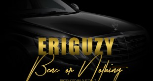 Eriguzy - BENZ OR NOTHING