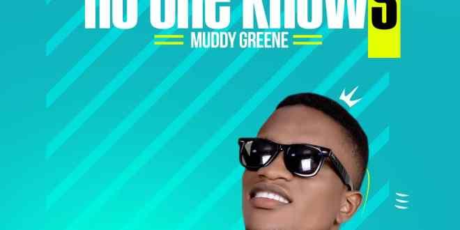 Muddy Greene - No One Knows (Prod. By KizzyBeatz)