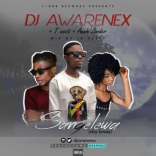 Dj Awarenex ft Twest & Annie Zanda - Sangelewa (Day Break)