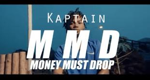 Kaptain - Money Must Drop (Audio+Video)