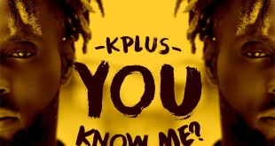 KPlus - You Know Me ft. Pillz