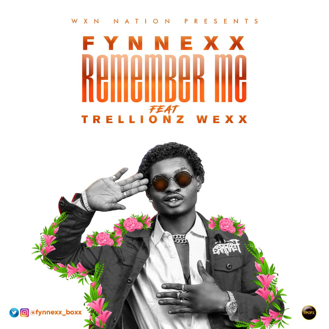 Fynnexx - Remember Me ft. Trellionz Wexx