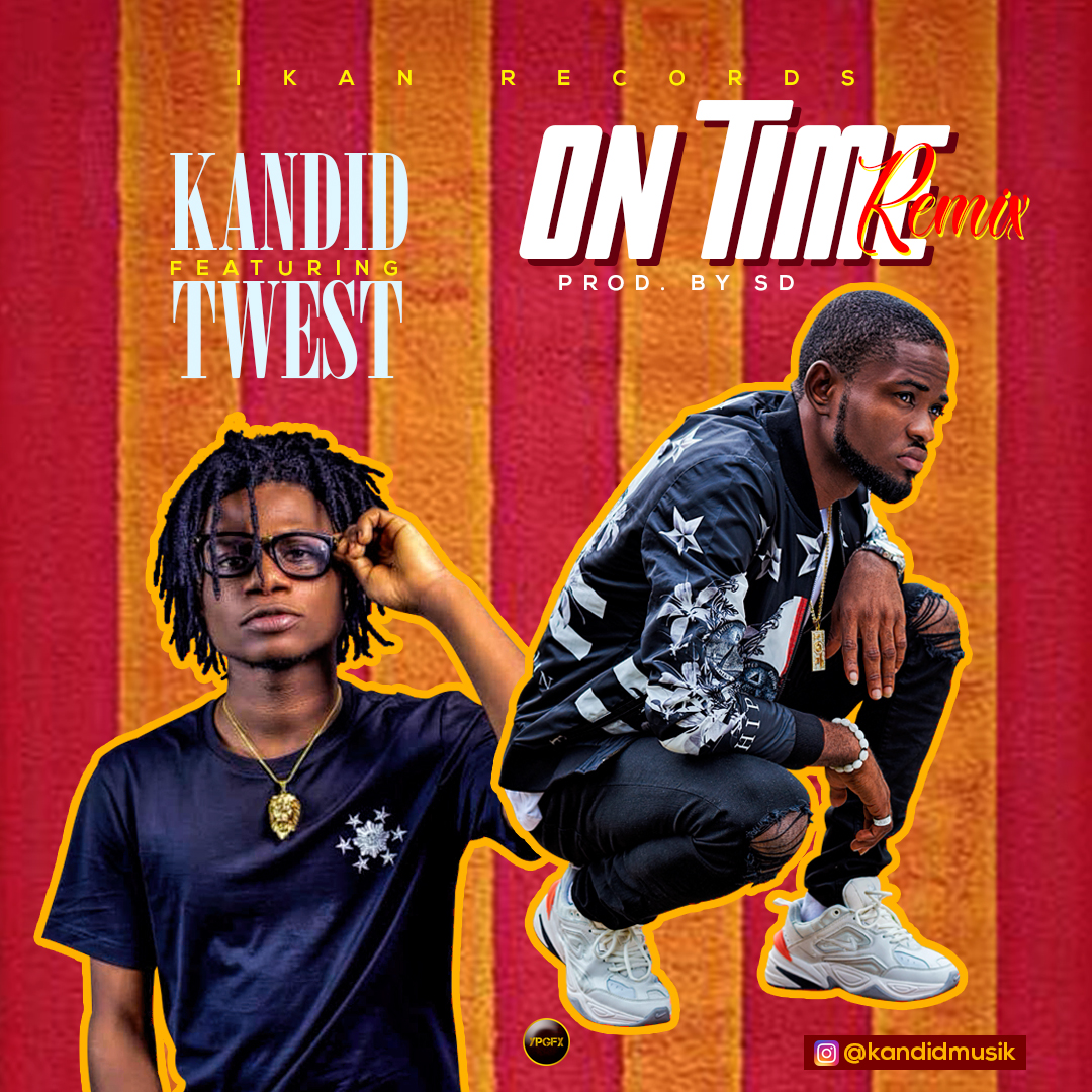 Kandid ft. Twest - On Time (Remix)