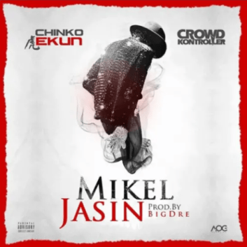 Chinko Ekun x Crowd Kontroller – Mikel Jasin