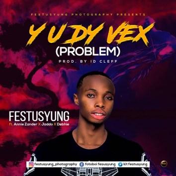 Festusyung ft. Annie Zander X Debhie X Jaddo - Problem