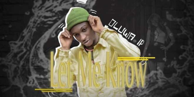 Oluwa Ip - Let Me know