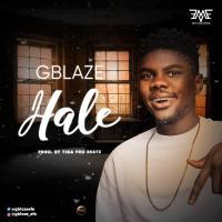 GBlaze - HALE (Prod. By Tiga Pro Beatz)