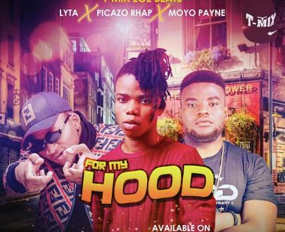Lyta x Picazo Rhap x Moyo Payne – For My Hood