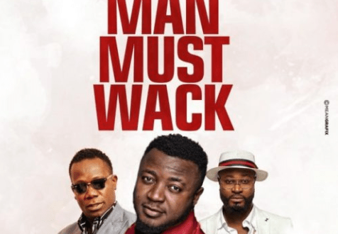 MC Galaxy – Man Must Wack ft. Harrysong x Duncan Mighty