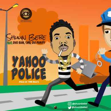 Shuun Bebe - Yahoo Police ft. Ovo Rain, TMB, Ovi Pumpy
