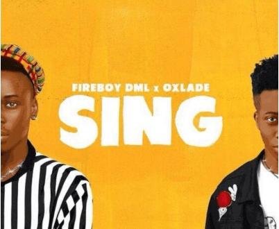 Fireboy DML x Oxlade – Sing