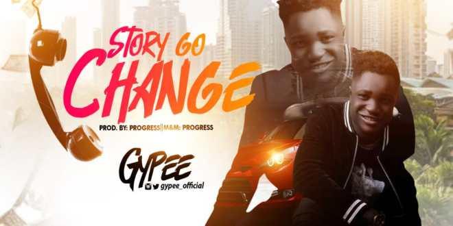Gypee - Story Go Change