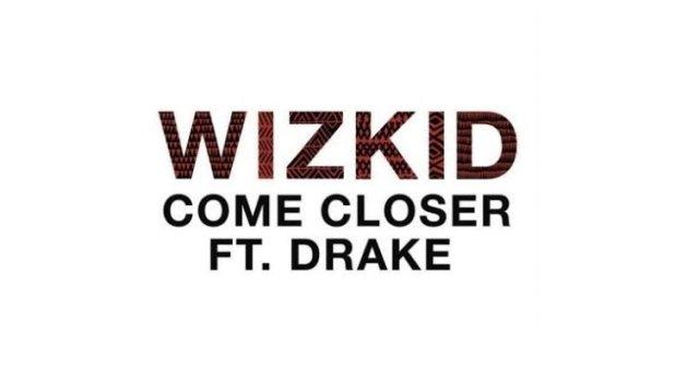 Wizkid Come Closer