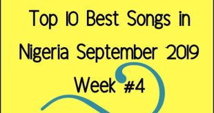 Top 10 Best Songs in Nigeria September 2019 Week #4