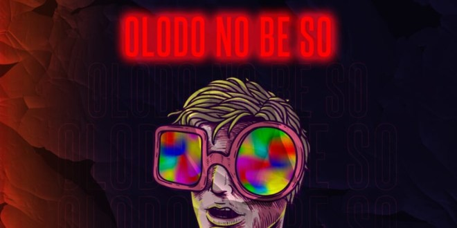 Snazzygrin - Olodo No Be So