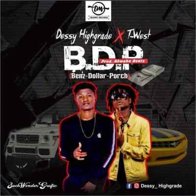 Dessy Highgrade - B.D.P (Benz Dollar Porch) ft. Twest