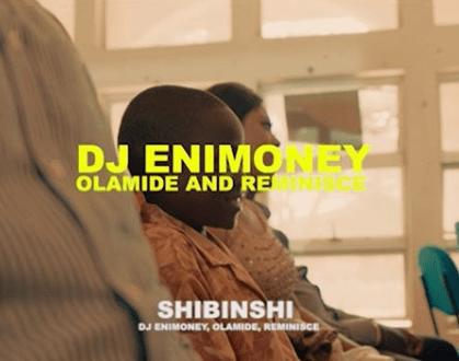 DJ Enimoney - Shibinshii ft. Olamide X Reminisce