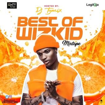 DJ Tymix - Best Of Wizkid
