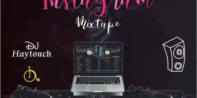 MIXTAPE: DJ Hay Toch - Instagram Mix