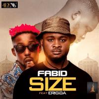 Fabid ft Erigga – Size