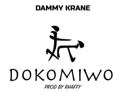 Dammy Krane – Dokomiwo