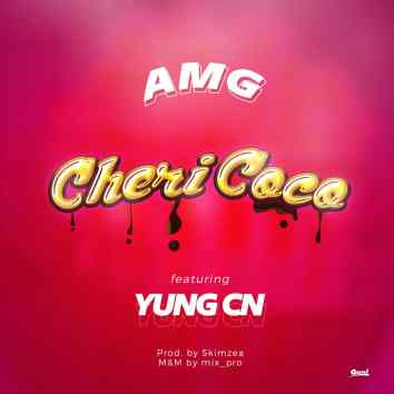 AMG ft YungCN - Cheri Coco