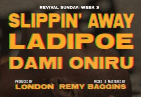 LadiPoe – Slippin' Away ft. Dami Oniru