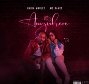 Naira Marley x Ms Banks – Anywhere